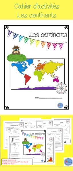 Cahier d'activités sur les continents*** Idéal pour faire découvrir le monde à vos élèves durant le temps des olympiques.***