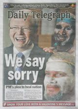 The modern Australian government's acknowledgement of the injustice and repression Western people have caused towards the native Aboriginal people of Australia.