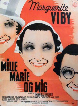 Mille, Marie og mig (1937) Mille, Marie og Mig er alle den samme pige
