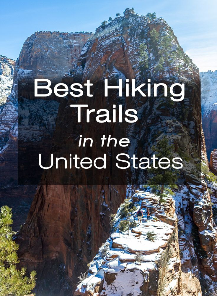 Some of the best hiking trails are located right here in the U.S., scattered throughout the National Parks.