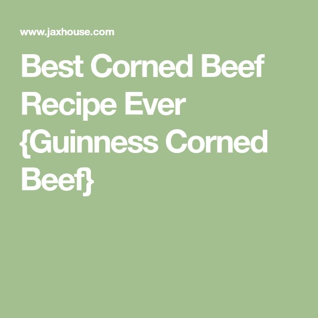 Best Corned Beef Recipe Ever {Guinness Corned Beef}