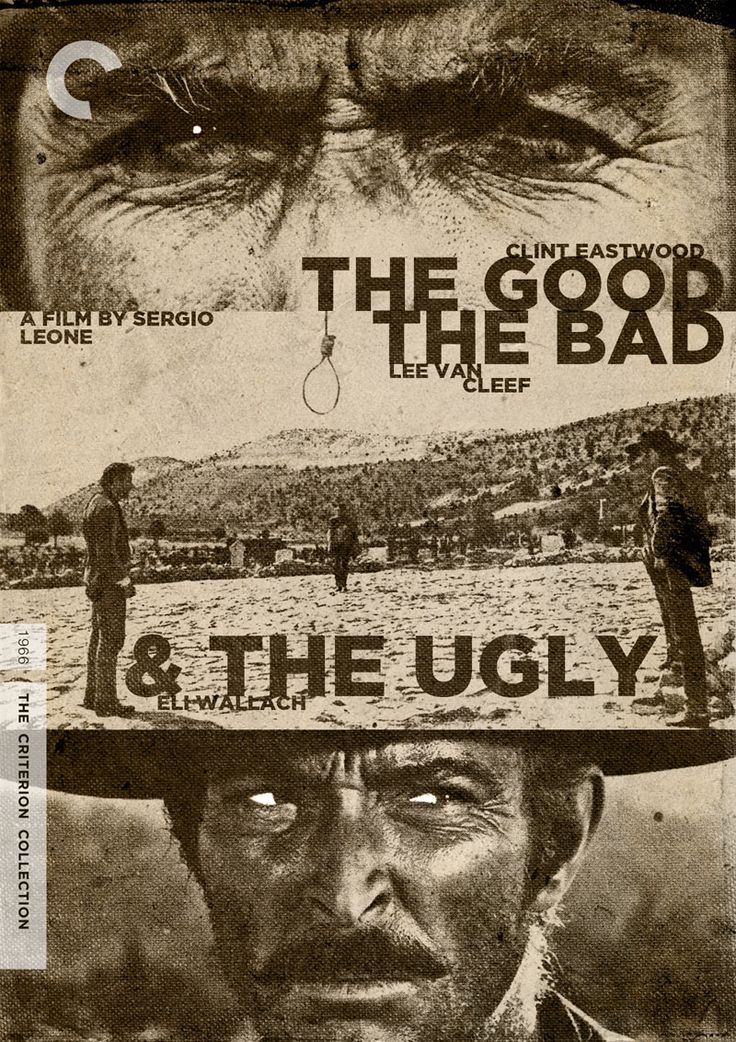 "midmarauder: "" Criterion Cover for Sergio Leone's ""The Good, The Bad and The Ugly"" """