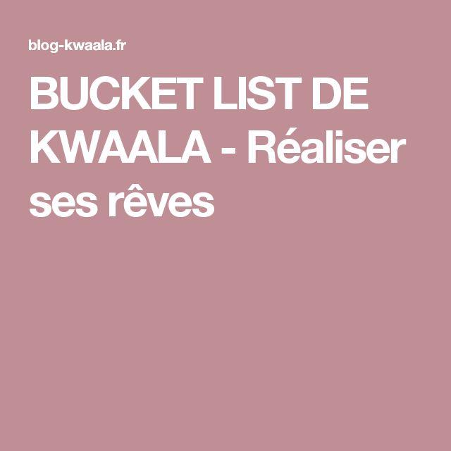 BUCKET LIST DE KWAALA - Réaliser ses rêves