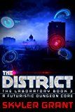 The District: A Futuristic Dungeon Core (The Laboratory Book 3) by Skyler Grant (Author) #Kindle US #NewRelease #ScienceFiction #SciFi #eBook #ad