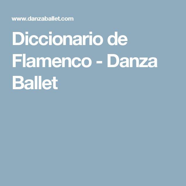 Diccionario de Flamenco - Danza Ballet