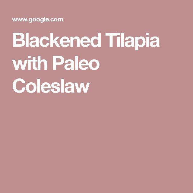 Blackened Tilapia with Paleo Coleslaw