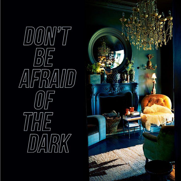 Don't be afraid of the dark! Abigail Ahern #WednesdayWisdom