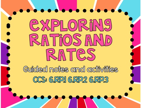 Exploring Ratios and Rates Guided Notes and Activities CCS: 6.RP.1 6.RP.2 6.RP.3 product from To-The-Square-Inch on TeachersNotebook.com