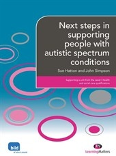 Next steps in supporting people with autistic spectrum conditions by Sue Hatton and John Simpson This book gives a more in-depth understanding of the needs of people with autistic spectrum conditions. It explains the current theories about the causes of autism and the diagnostic features of the autistic spectrum. Find out more at www.bild.org.uk/...