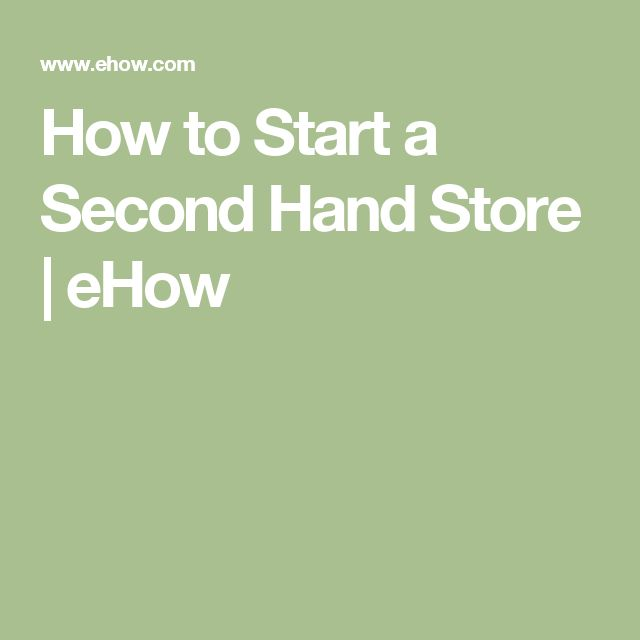 How to Start a Second Hand Store | eHow