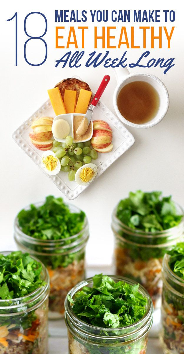 One for every day of the week -- 18 Make-Ahead Meals And Snacks To Eat Healthy Without Even Trying