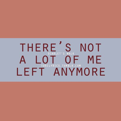 there's not a lot of me left anymore