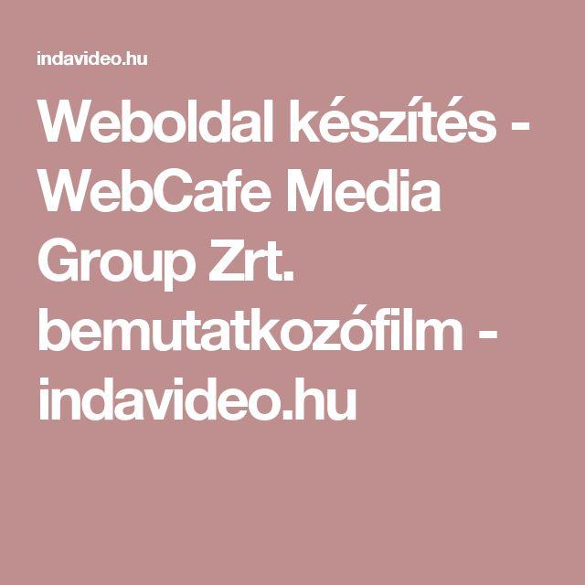 Weboldal készítés - WebCafe Media Group Zrt. bemutatkozófilm - indavideo.hu