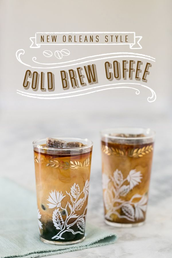 New Orleans Cold Brew Coffee Recipe
