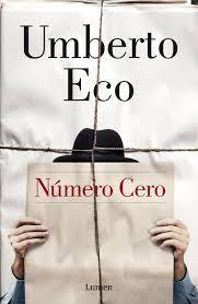 Umberto Eco, su nuevo libro Número Cero, el autor une los caminos de un diario ficticio con los del misterio.