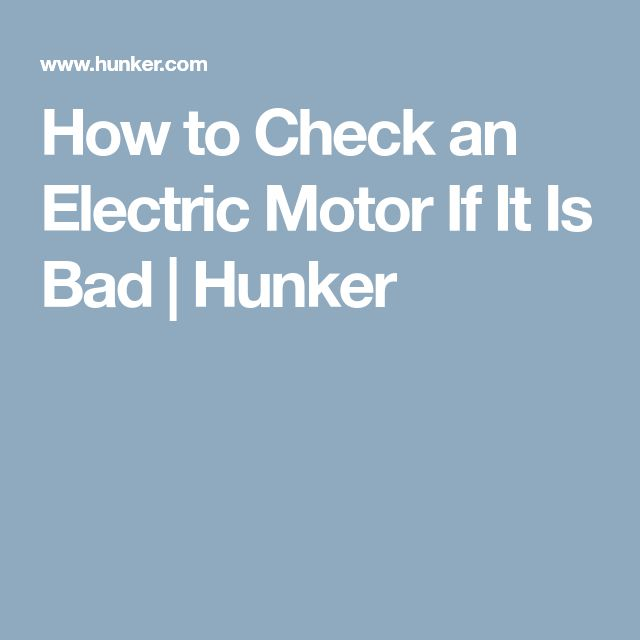 How to Check an Electric Motor If It Is Bad | Hunker
