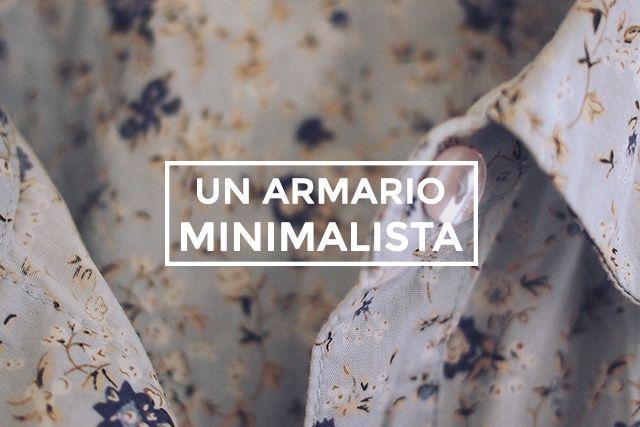 Voy a empezar a hablar de minimalismo con un tema que seguro os va a interesar (o por lo menos, os va a llamar la atención): el armario. ¿Se puede tener un armario minimalista? Sí. Y además tiene c…