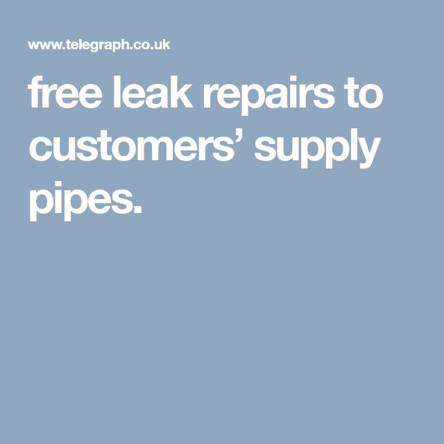 free leak repairs to customers' supply pipes.
