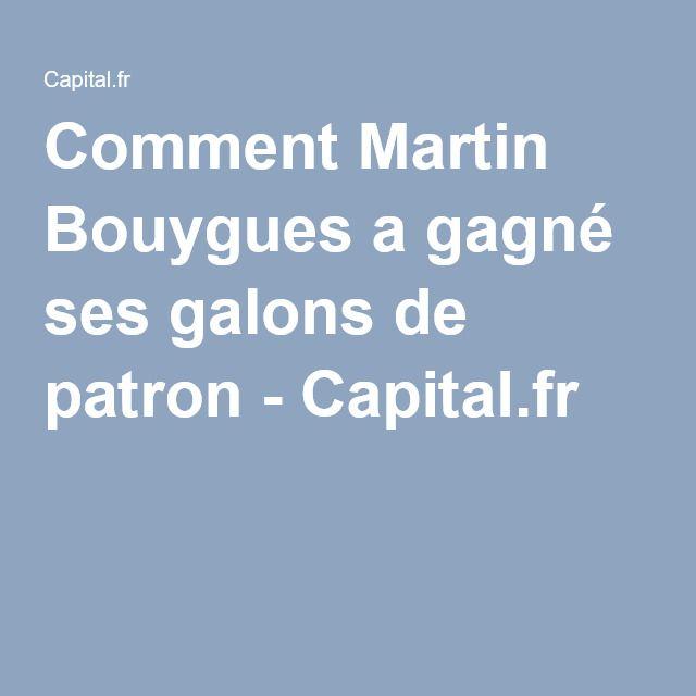 Comment Martin Bouygues a gagné ses galons de patron - Capital.fr