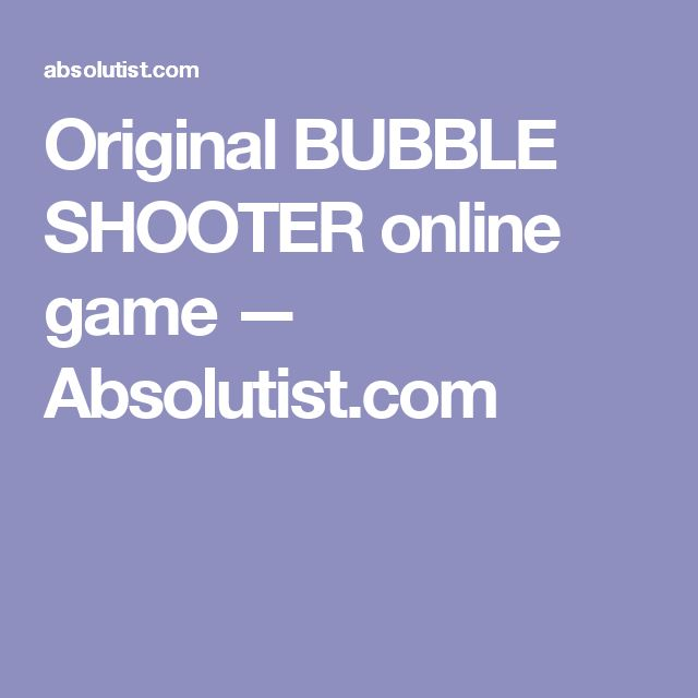 Original BUBBLE SHOOTER online game — Absolutist.com