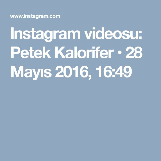 Instagram videosu: Petek Kalorifer • 28 Mayıs 2016, 16:49