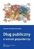 """""""Dług publiczny a wzrost gospodarczy"""" Joanna Siwińska-Gorzelak Published by Wydawnictwo Naukowe Scholar"""
