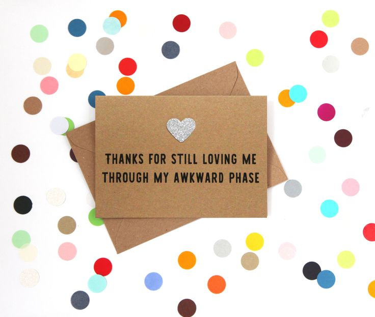 Funny Mother's day card: Thanks for loving me through my awkward phase - pinned by pin4etsy.com