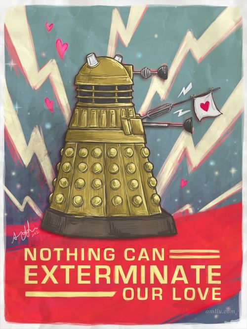 archiemcphee:    Nothing Can Exterminate Our Love - A delightful Dalek Valentine's Day card by Amy Liu.