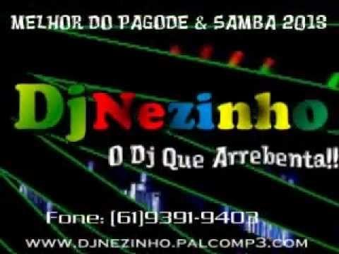 O MELHOR DO PAGODE & SAMBA .::||DjNezinho||::. (Edição Maio 2013) (+play...