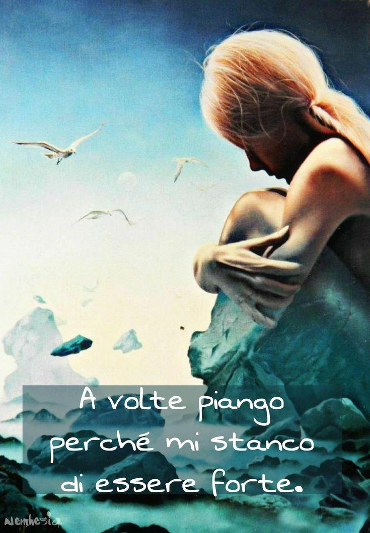 A volte piango perché mi stanco di essere forte. #aforismi #citazioni #tristezza #dolore #delusione #amore #relazione #coppia #stanchezza #lacrime #pianto #roccia #male #cuore #tenerezza #pietra #mare #scogli #donna #dipinto
