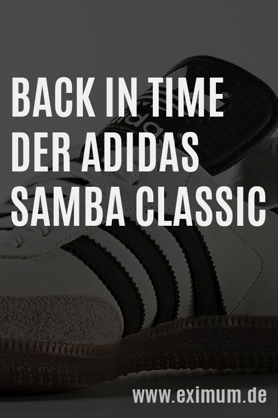 Der Samba Classic ist seit Jahrzehnten der erfolgreichste Sneaker aus dem Hause Adidas und nicht nur für Teenager interessant!