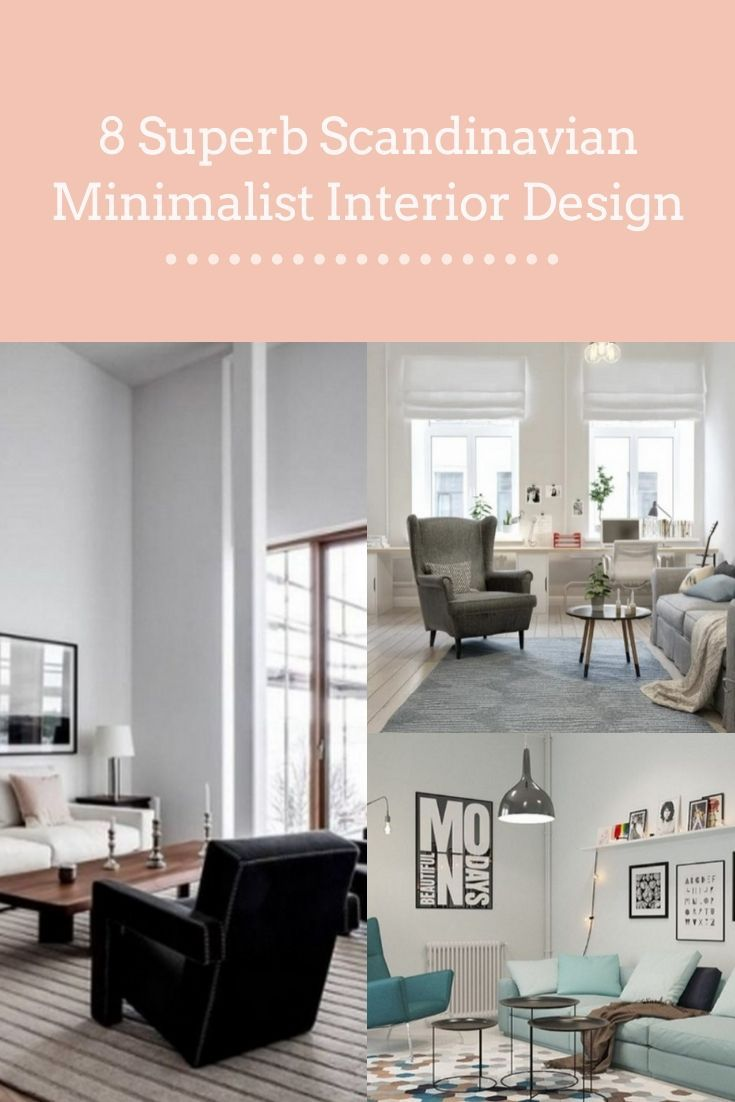 8 Superb Scandinavian Minimalist Interior Design In 2020