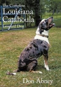 Great book for Catahoula dog owners,  The Complete Louisiana Catahoula Leopard dog book by Don Abney.