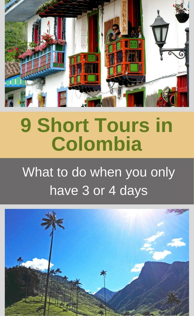 Short tours you can take in Colombia. You don't need a lot of time to fall in love with Colombia!