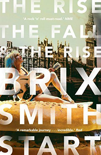 The Rise, The Fall, and The Rise by Brix Smith Start https://www.amazon.co.uk/dp/0571325068/ref=cm_sw_r_pi_dp_U_x_-HzCAb4BEBQ8W