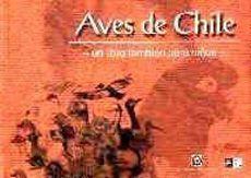 Guia simplificada para las Aves De Chile, y que recoge las 65 especiesmas comunes ( de las 475 especies de aves conocidas en Chile).