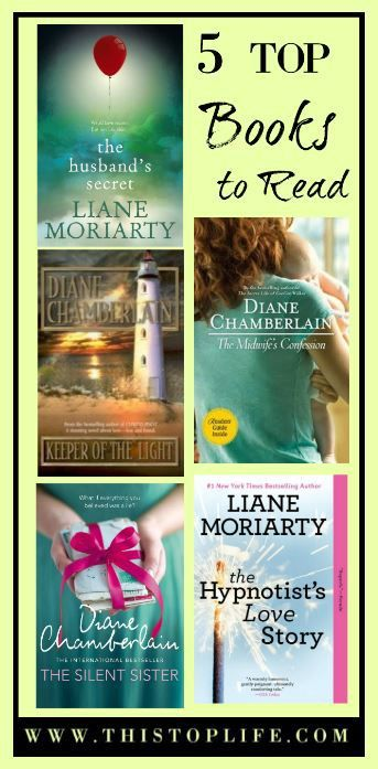 5 Top Books To Read from Diane Chamberlain and Liane Moriarty.