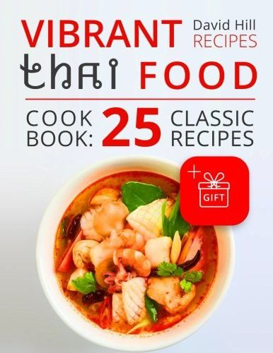 221 best thai cooking food wine images on pinterest vibrant recipes thai food cookbook 25 classic recipes forumfinder Gallery