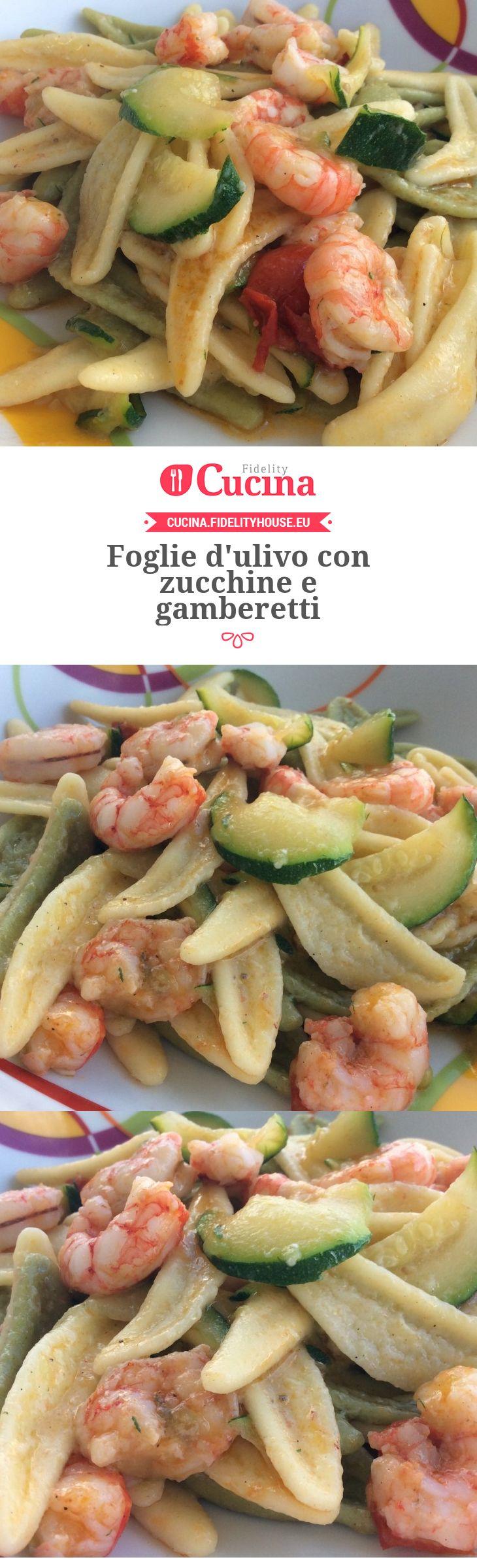 Foglie d'ulivo con zucchine e gamberetti della nostra utente Angela. Unisciti alla nostra Community ed invia le tue ricette!