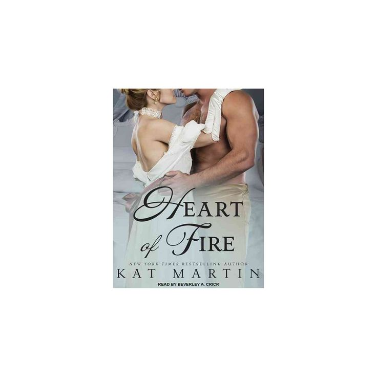 Heart of Fire (Unabridged) (CD/Spoken Word) (Kat Martin)