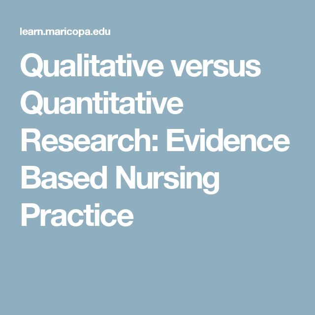 Qualitative versus Quantitative Research: Evidence Based Nursing Practice