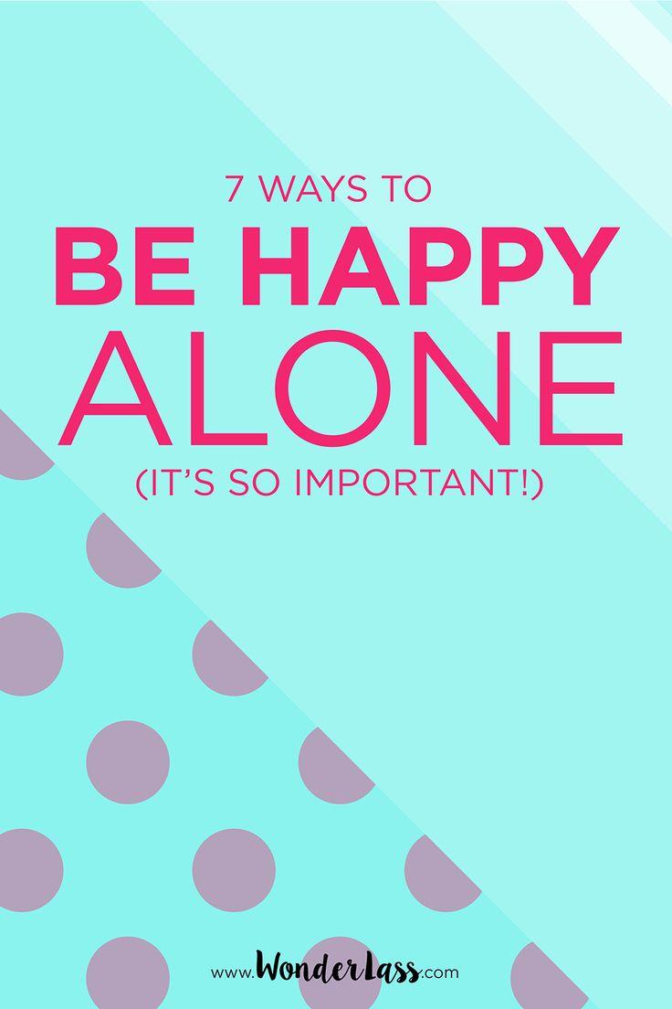7 Ways To Be Happy Alone