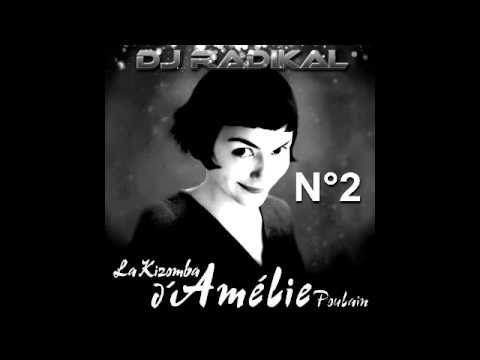 LA 2ÈME KIZOMBA D'AMÉLIE - KIZOMBA REMIX - DJ RADIKAL