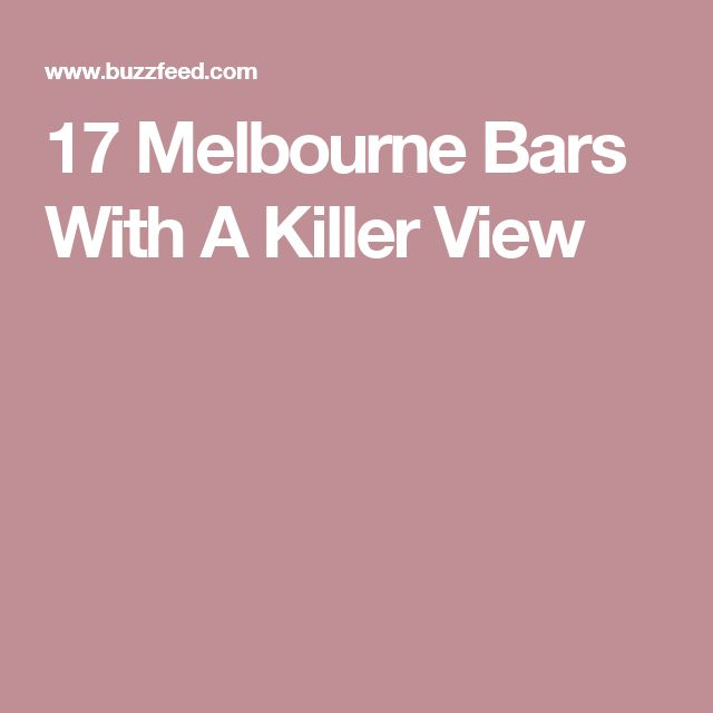 17 Melbourne Bars With A Killer View