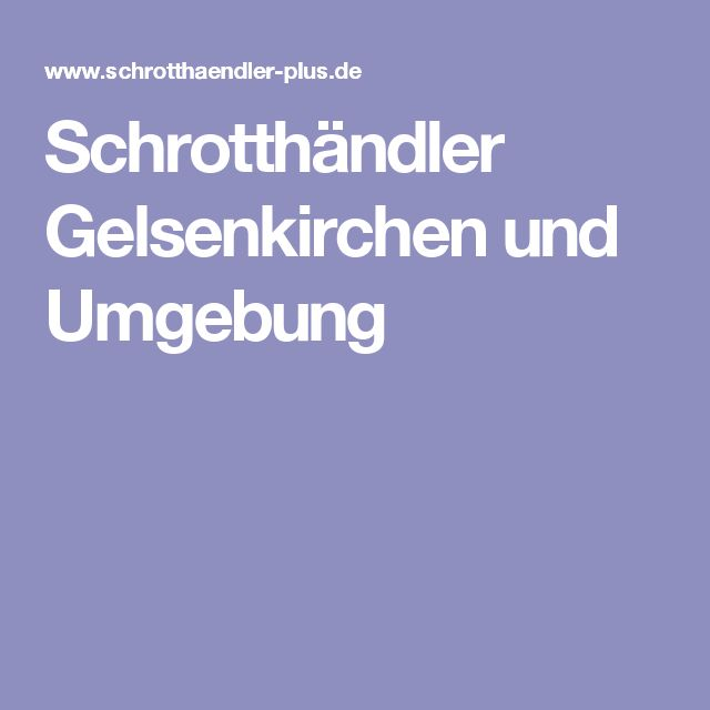 Schrotthändler Gelsenkirchen und Umgebung
