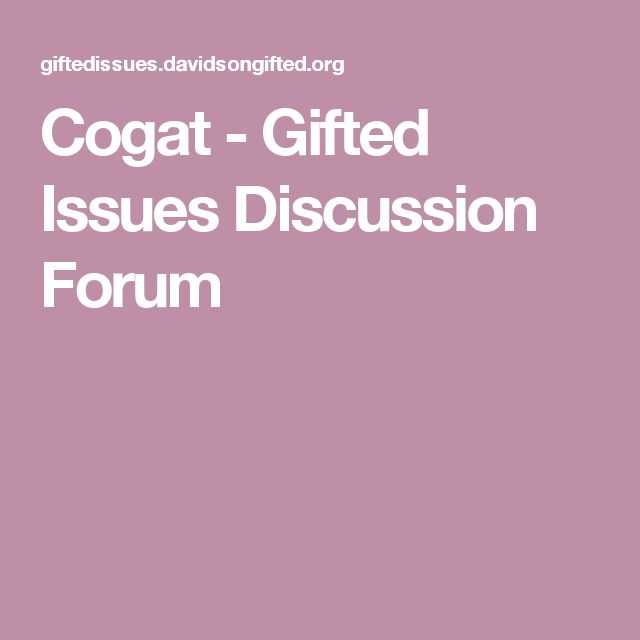 Cogat - Gifted Issues Discussion Forum | Learning and education | Education, Learning