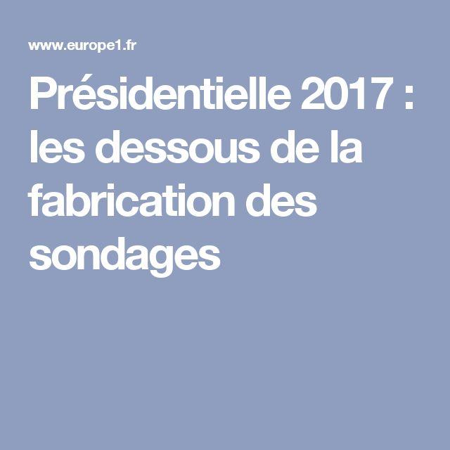 Présidentielle 2017 : les dessous de la fabrication des sondages