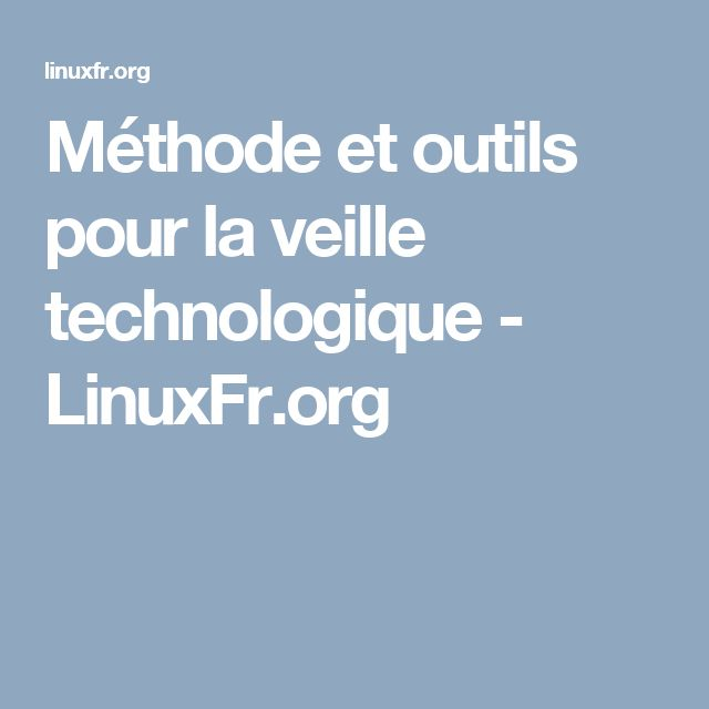 Méthode et outils pour la veille technologique - LinuxFr.org