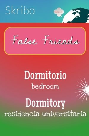 False friends- dormitorio: bedroom/ dormitory: residencia universitaria