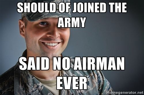 Happy Air Force Kid - should of joined the army said no airman ever